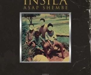 ASAP Shembe – Insila