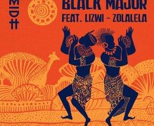 Black Major & Lizwi – Zolalela (Sebastien Dutch vs Kreative Nativez Remix)