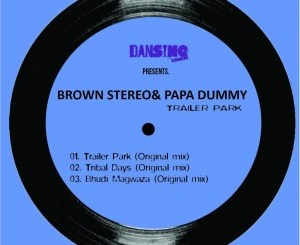 Brown Stereo & Papa Dummy – Trailer Park