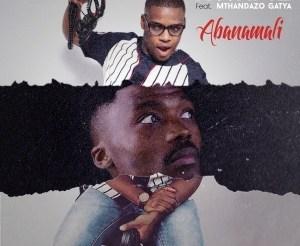DJ Kwame – Abanamali ft Mthandazo Gatya