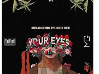 MeloGenic – Your Eyes Ft. Seh Dee