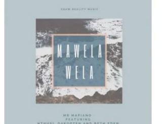 Mr Mapiano – Mawela Wela Ft. Nthusi x Dakopzen & Beth Eden (Amapiano 2020)