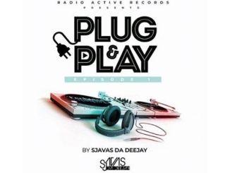 Sjavas Da Deejay – Plug & Play Episode 01