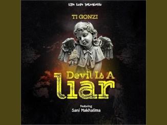 Ti Gonzi, Sanii Makhalima - Devil is A LiarTi Gonzi, Sanii Makhalima - Devil is A Liar