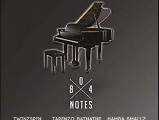 TwinzSpin x Hamba Smallz x Tarenzo Bathathe – 804 Notes