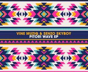 Vine Muziq & Senzo SkyBoy – Pitori Wave
