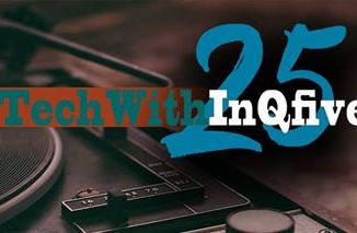 InQfive – Tech With InQfive [Part 25]
