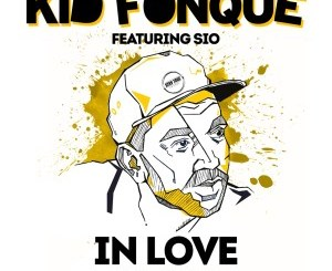 Kid Fonque feat. Sio – In Love (Remixes)