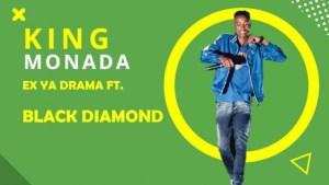 King Monada – Ex Ya Drama