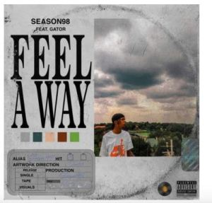 Season98 – Feel A Way Ft. Gator