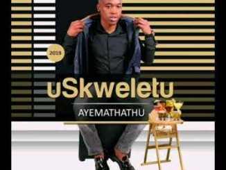 Skweletu – Soyixoxa Ngekhwela