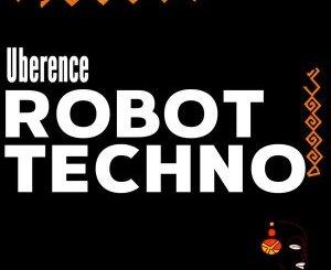 Uberence SA – Robot Techno