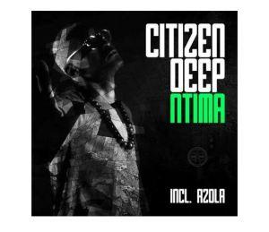 EP: Citizen Deep – Ntima