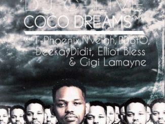 DJ C-Live – Coco Dreams (Remix) Ft. T-Phoenix, N'veigh, Deekay Didit, Elliot Bless, Gigi Lamayne & PDotO