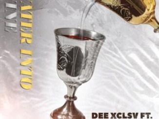 Dee Xclsv – Water Into Wine ft. Khuli Chana & Manu WorldStarDee Xclsv – Water Into Wine ft. Khuli Chana & Manu WorldStar