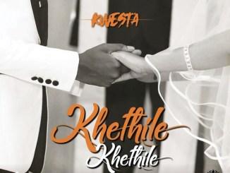 Kwesta – Khethile Khethile