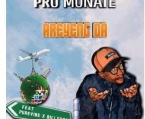 Pro Monate – Areyeng da Ft. PureVibe & Billydon