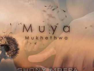 Shony Mrepa – Muya Mukhethwa