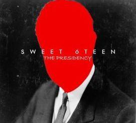 Sweet 6Teen – The PresidencSweet 6Teen – The Presidenc