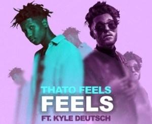 ThatoFeels – Feels Ft. Kyle Deutsch