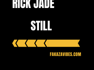 Rick Jade (Priddy ugly & Bontle) – Still