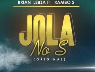 Brian Lebza – Jola No ft. Rambo S