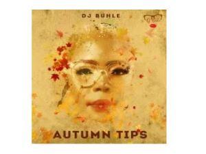 DJ Buhle – Autumn Tips