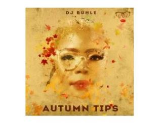 DJ Buhle – Autumn Tips