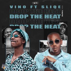 DJ Vino – Drop The Heat Ft. Slique