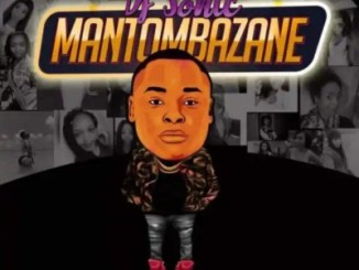 Dj Sonic SA – Mantombazane Ft. Bhar, Decent Friends & Soulem