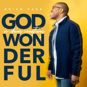 God Is Doing Something Wonderful (Radio Edit) [Live] - Single Brian Carn