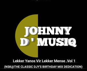 Johnny D'Musiq – Lekker Yanos Vir Lekker Mense Vol. 1