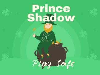 Prince Shadow – Play Safe