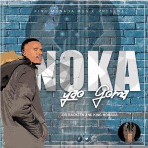 King Monada & Dr Rackzen – Noka Yao Goma – EP