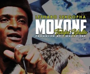Lethabo Sekgopha – Mokone (Tshipi Ya Lla)