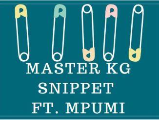 Master KG – Snippet Ft. Mpumi