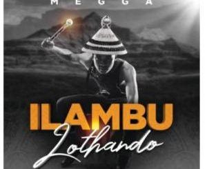 Megga – iLambu Lothando