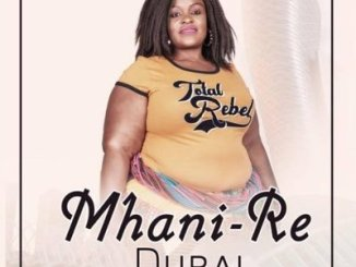 Mhani Re – Dubai ft. Dj Mfundisi