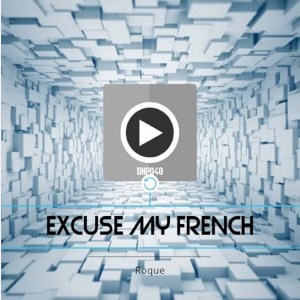 Roque – Excuse My French