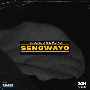 Thee Gobbs, SK95 & Rampage – Sengwayo