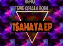 Tswex Malabola, KeMo – Tsamaya (Afro Mix)