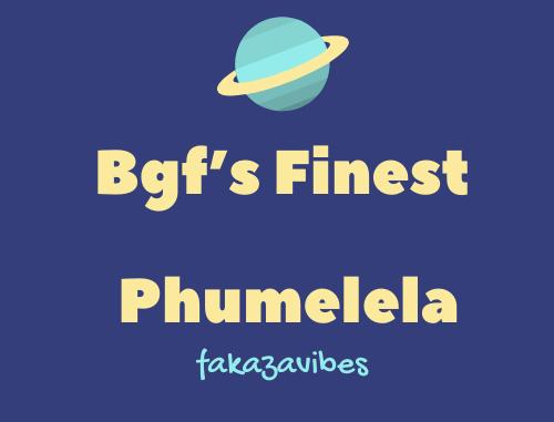 Bgf's Finest – Phumelela
