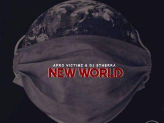 Afro Victimz & DJ Stherra – New World