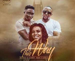 Dj Beekay & Candy Man – This Way Ft. Azola