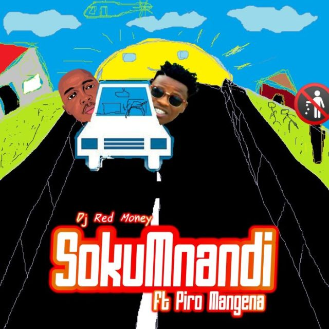Dj Red Money Ft. Piro Mangena – Sokumnandi