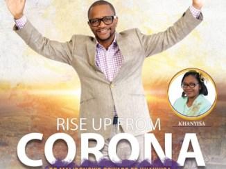Dr Malibongwe Gcwabe – Rise Up From Corona Ft. Khanyisa