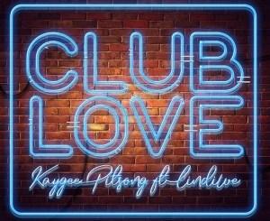 Kaygee Pitsong – Club Love Ft. Lindiwe
