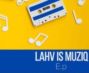 LAHV – LAHV Is Musiq