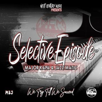 Ep: Major Kapa & Jazz Matic – Selective