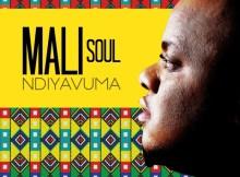 Mali Soul – Ndiyavuma